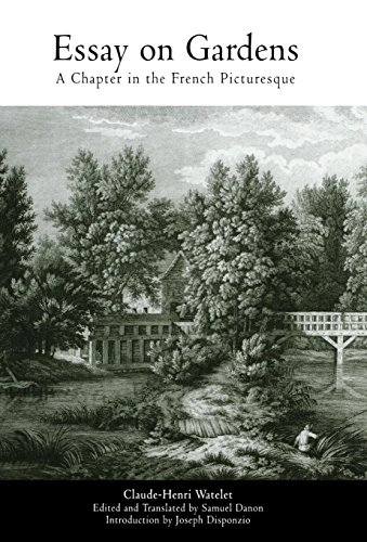 Essay on Gardens: A Chapter in the French Picturesque (Penn Studies in Landscape Architecture) (English Edition)