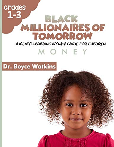 The Black Millionaires of Tomorrow: A Wealth-Building Study Guide for Children: Money
