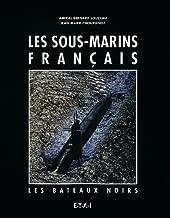 Les sous-marins français: Les bateaux noirs (French Edition)