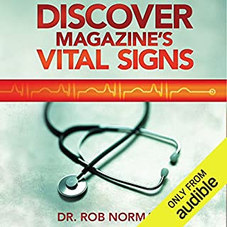 Discover Magazine's Vital Signs     True Tales of Medical Mysteries, Obscure Diseases, and Life-Saving Diagnoses              By:                                                                                                                                 Dr. Robert A. Norman                               Narrated by:                                                                                                                                 Mark Moseley                      Length: 7 hrs and 14 mins     6 ratings     Overall 4.7