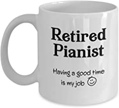 Gift for Retired Pianist Mug - Funny Retirement Coffee Cup for Men and Women - Piano Player Lover Musician Concert Church Professional Hotel Cruise Ship Ballet - 11oz