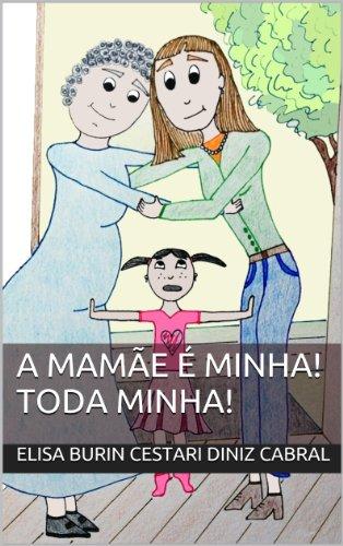 A mamãe é minha! Toda minha!