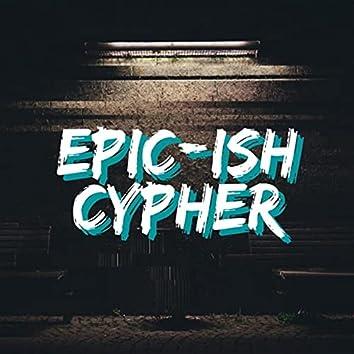 Epic-Ish Cypher (feat. Prime Society, Duane Jackson, Samad Savage, Hard Target, Crypt, D.I.L.E.M.A., Clockwise & Enkay47)