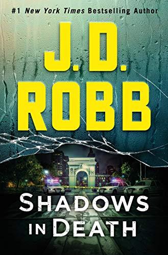 Shadows in Death: An Eve Dallas Novel (In Death, Book 51) (English Edition)