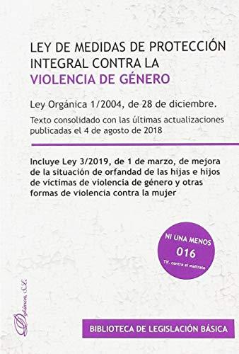 Ley orgánica 1/2004, de 28 de diciembre, de medidas de protección integral contra la violencia de género: Texto consolidado con las últimas actualizaciones publicadas el 4 de agosto de 2018