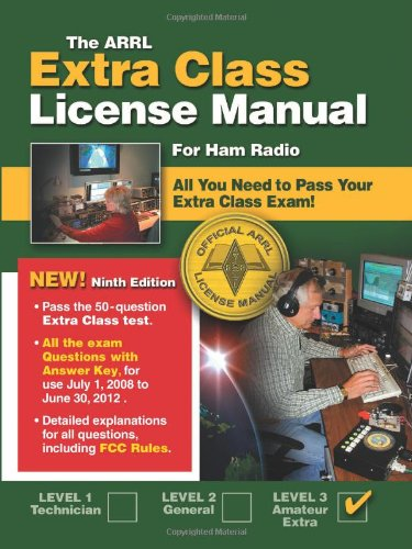 The ARRL Extra Class License Manual: For Ham Radio (Arrl Extra Class License Manual for the Radio Amateur)