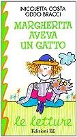 Le Letture: Margherita Aveva UN Gatto