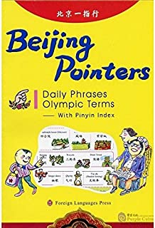Beijing Pointers: Daily Phrases Olympic Terms with Pinyin Index