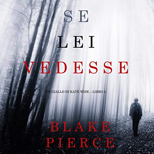 Se lei vedesse [If She Saw] Audiobook By Blake Pierce cover art