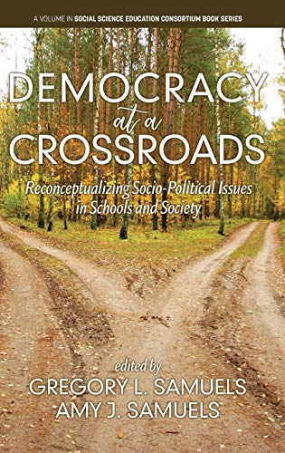 Democracy at a Crossroads: Reconceptualizing Socio-Political Issues in Schools and Society (hc) (Social Science Education Consortium Book)