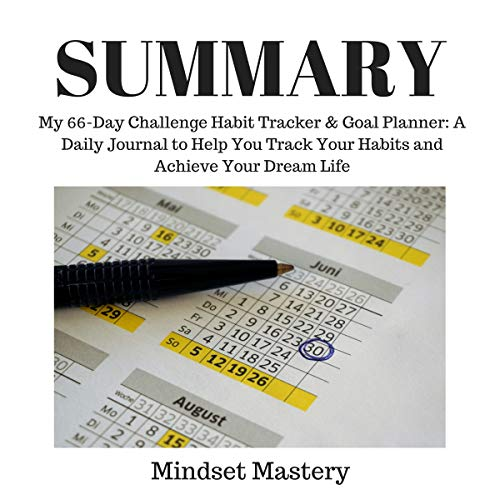 Summary: My 66-Day Challenge Habit Tracker & Goal Planner a Daily Journal to Help You Track Your Habits and Achieve Your Dream Life audiobook cover art