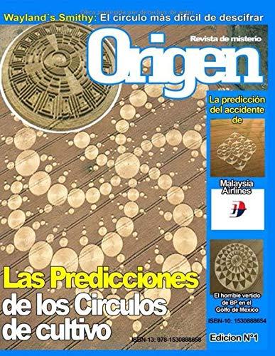 Las predicciones de los circulos de cultivo: Origen - La revista del misterio: Volume 1 (Origen - Revista de Misterio)