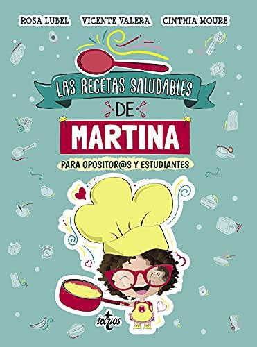 Las recetas saludables de Martina: Para opositor@s y estudiantes