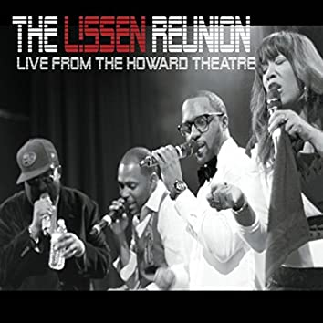 The Lissen Reunion (Live from the Howard Theatre)