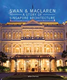 Swan and MacLaren - A Story of Singapore Architecture