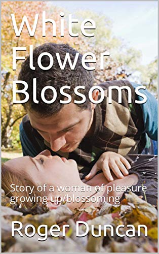 White Flower Blossoms: Story of a woman of pl