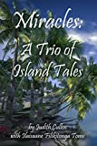 Miracles: A Trio of Island Tales (Trio Tales Book 4) (English Edition)