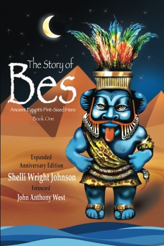 The Story of Bes - Anniversary Edition: Ancient Egypt's Pint-Sized Hero (Story of Bes Adventures, Band 1)