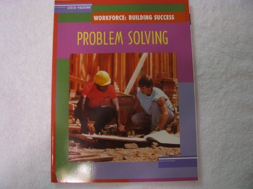 Steck-Vaughn Workforce: Building Success: Student Workbook Problem Solving for the Workplace