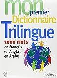 Mon premier dictionnaire trilingue - 1000 mots en Français-Anglais-Arabe
