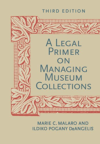 Compare Textbook Prices for A Legal Primer on Managing Museum Collections, Third Edition 3 Edition ISBN 9781588343222 by Malaro, Marie C.,DeAngelis, Ildiko