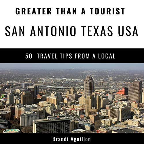 Greater Than a Tourist - San Antonio Texas USA  By  cover art