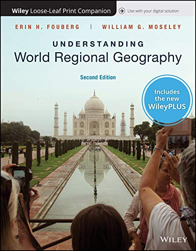 Compare Textbook Prices for Understanding World Regional Geography, 2e WileyPLUS Card with Loose-Leaf Set 2 Edition ISBN 9781119614050 by Fouberg, Erin H.,Moseley, William G.