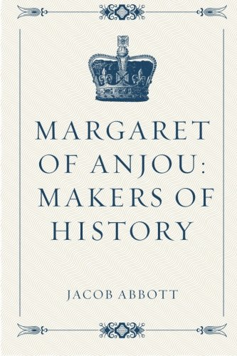 Download Margaret of Anjou: Makers of History 1523287667