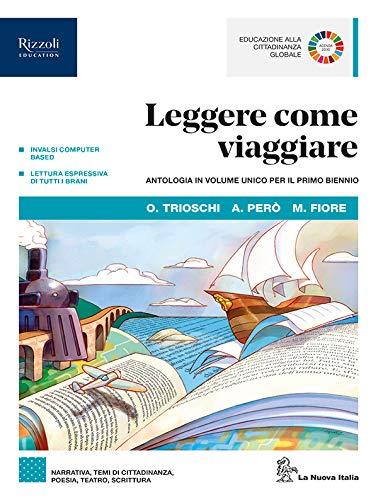 Leggere come viaggiare. Antologia per il primo biennio. Per le Scuole superiori. Con e-book. Con espansione online