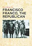 Francisco Franco, the republican...