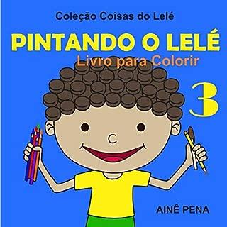 Pintando o Lelé: Livro para Colorir - 03 (Coisas do Lelé) (Portuguese Edition)