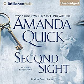 Second Sight     Arcane Society, Book 1              By:                                                                                                                                 Amanda Quick                               Narrated by:                                                                                                                                 Anne Flosnik                      Length: 9 hrs and 40 mins     701 ratings     Overall 4.1
