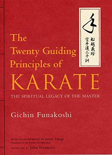 The Twenty Guiding Principles of Karate: The Spiritual Legacy of the Master