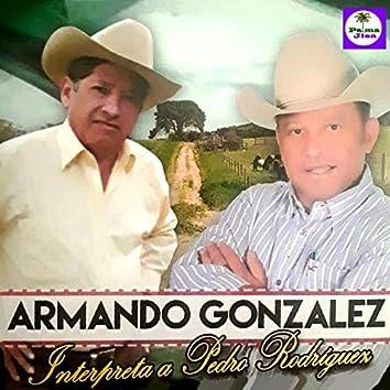 Armando González Interpreta a Pedro Rodríguez