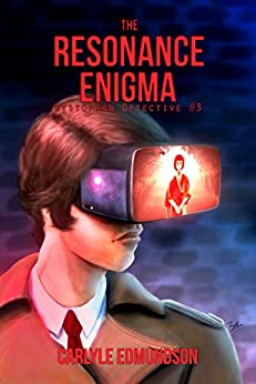 The Resonance Enigma (Dystopian Detective Book 3) by [Carlyle Edmundson]