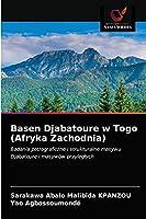 Basen Djabatoure w Togo (Afryka Zachodnia): Badania petrograficzne i strukturalne masywu Djabatoure i masywów przyległych