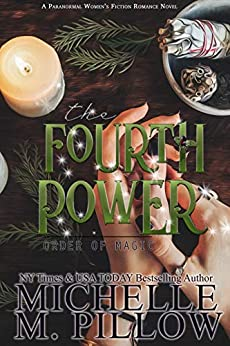 The Fourth Power: A Paranormal Women's Fiction Romance Novel (Order of Magic Book 3) by [Michelle M. Pillow]