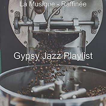 La Musique - Raffinée