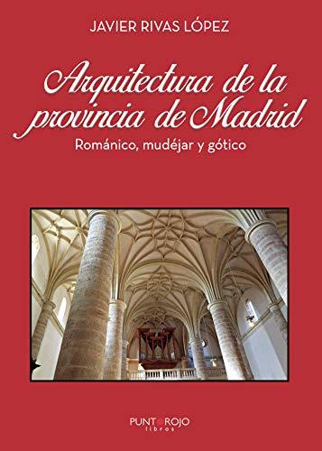 Arquitectura de la provincia de Madrid: Románico, mudéjar y gótico