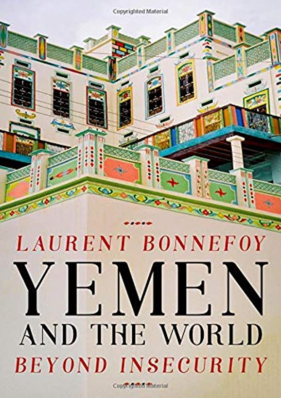 Yemen and the World: Beyond Insecurity (Comparative Politics and International Studies)