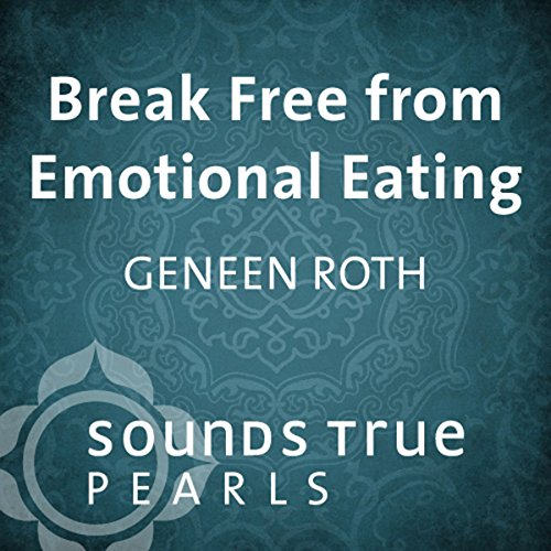 Break Free from Emotional Eating audiobook cover art