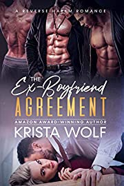 The Ex-Boyfriend Agreement - A Reverse Harem Romance