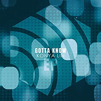 Gotta Know - EP