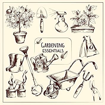Gardening Essentials: Relaxing Music containing Sounds of Nature for Planting, Cultivating and Caring for Plants