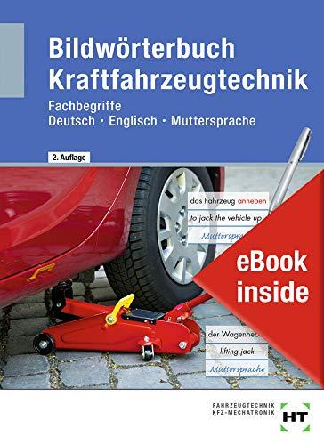 eBook inside: Buch und eBook Bildwörterbuch Kraftfahrzeugtechnik: Fachbegriffe Deutsch - Englisch - Muttersprache als 5-Jahreslizenz für das eBook