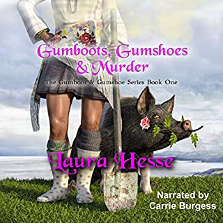 Gumboots, Gumshoes & Murder - A Cozy Detective Style Black Comedy Murder Mystery audiobook cover art
