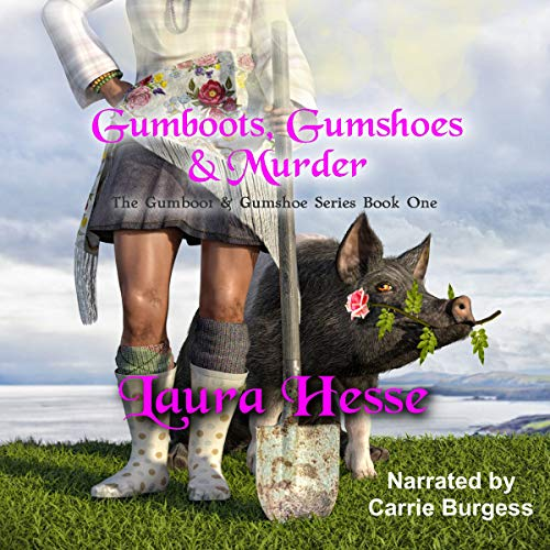 Gumboots, Gumshoes & Murder - A Cozy Detective Style Black Comedy Murder Mystery     The Gumboot & Gumshoe Series, Book 1              By:                                                                                                                                 Laura Hesse                               Narrated by:                                                                                                                                 Carrie Burgess                      Length: 5 hrs and 48 mins     20 ratings     Overall 4.2