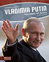 Vladimir Putin: President of Russia (World Leaders)