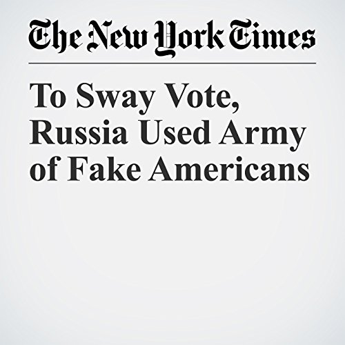 To Sway Vote, Russia Used Army of Fake Americans copertina