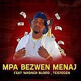 Mpa Bezwen Menaj (feat. Wadner Blood & Testegen) [Explicit]